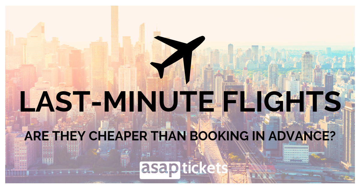 Cheap Last Minute Flights >> If You Book Last Minute Flights Is It Cheaper Asap